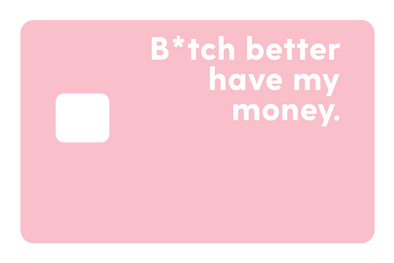 B*tch Money