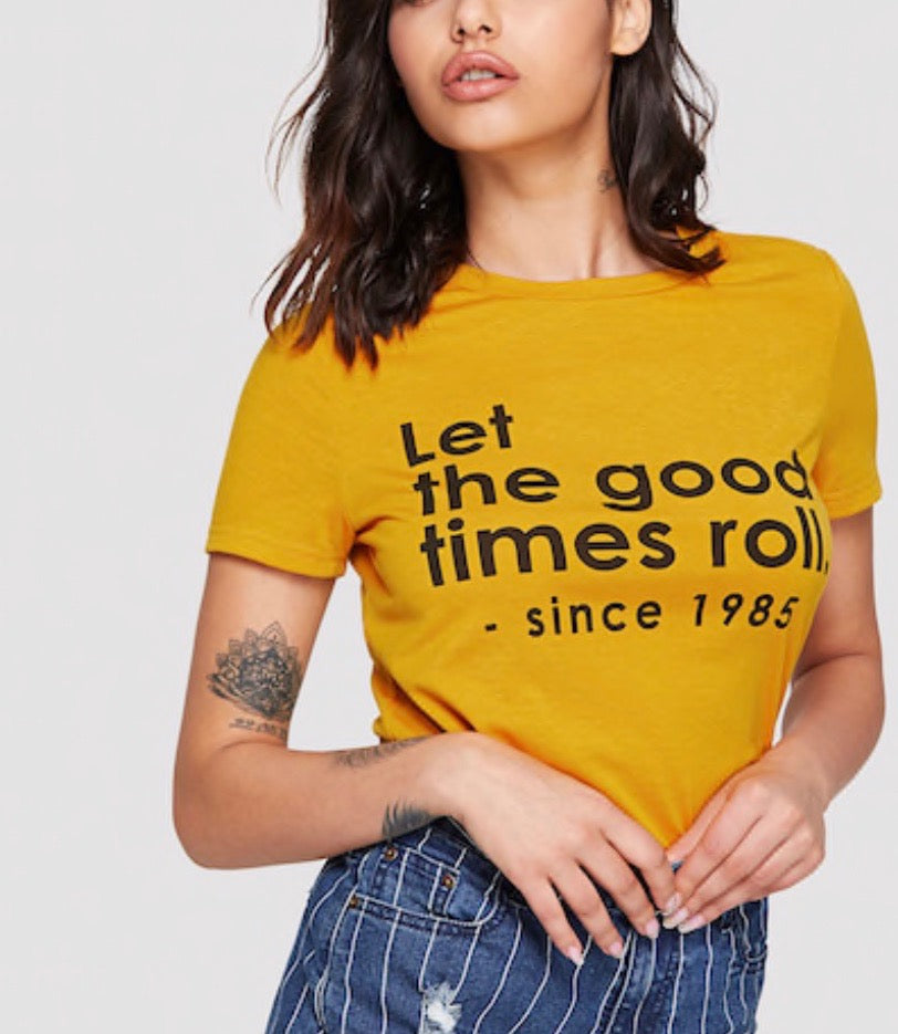"""Let the good times roll since 1985"" Printed T-shirt"