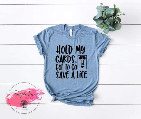 Hold My Cards Nurses Tee