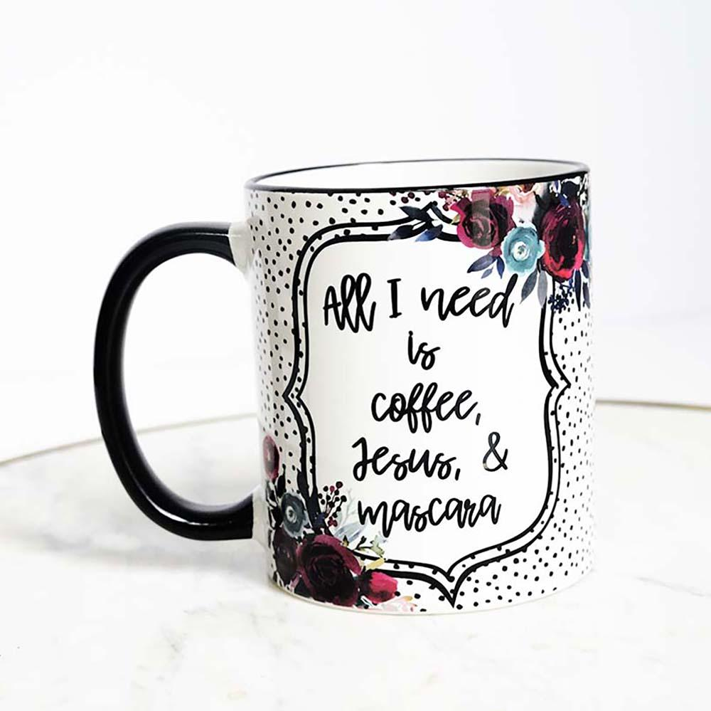 All I Need Is Coffee, Jesus and Mascara 11oz Mug