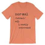 Being Normal Is Vastly Overrated Tee