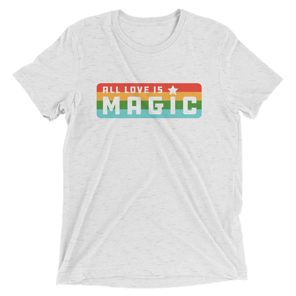 All Love Is Magic Tri-blend Tee