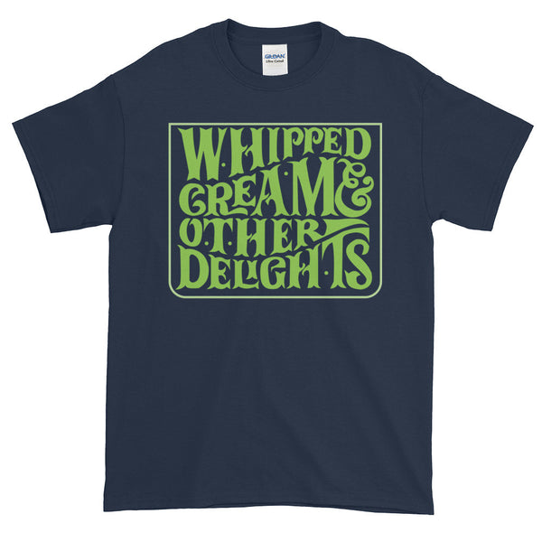 Whipped Cream AND Other Delights t-shirt
