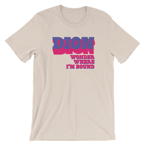 Dion Wonder Where I'm Bound Short-Sleeve Unisex T-Shirt