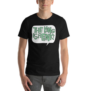 The King Is A Fink Short-Sleeve Unisex T-Shirt