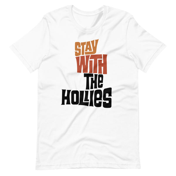 Stay with The Hollies Short-Sleeve Unisex T-Shirt