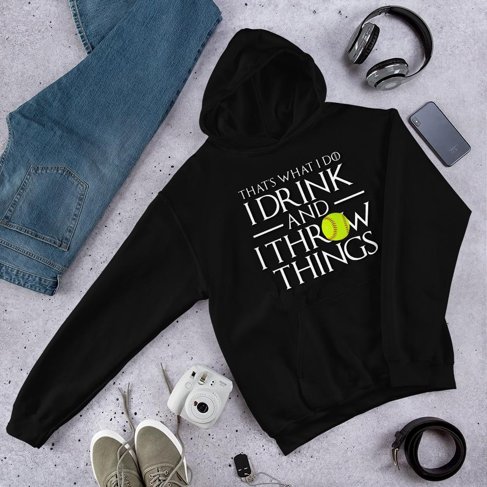Softball Drink and Throw Things Hooded Sweatshirt