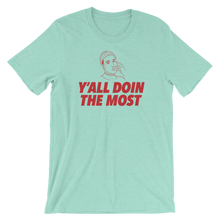 "Woke ""Y'all Doin The Most"" T-Shirt"