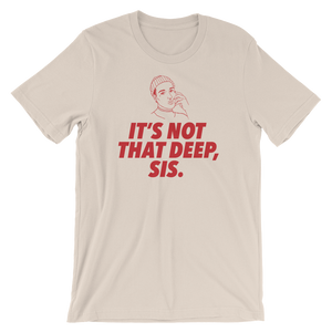 "Woke ""It's Not That Deep"" T-Shirt"