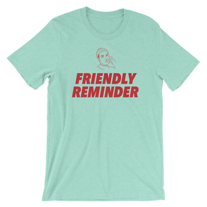 "Woke ""Friendly Reminder"" T-Shirt"
