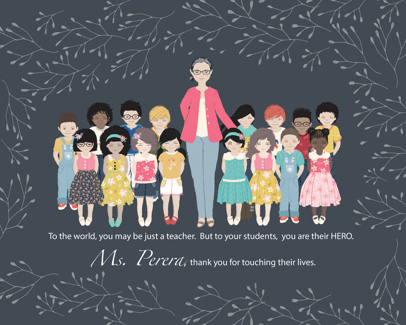 Teacher and your child's portrait will make the unique gift for teachers and have the students sign it!  Want your child to stand out from the class? This is a perfect appreciation gift for your child's teacher.  You can customize the portrait for both your child and the teacher.