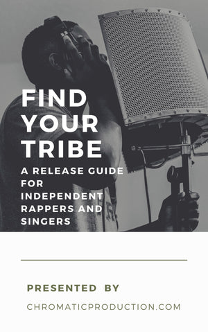 Find Your Tribe - A Release Guide For Independent Rappers and Singers