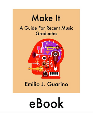 Make It: A Guide For Recent Music Graduates (eBook)