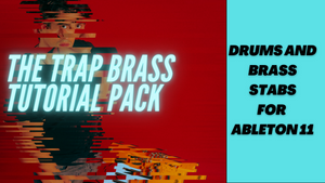 The Trap Brass and Drums Tutorial Pack