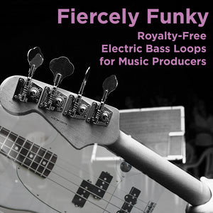 Fiercely Funky: Royalty-free Electric Bass Grooves for Music Producers