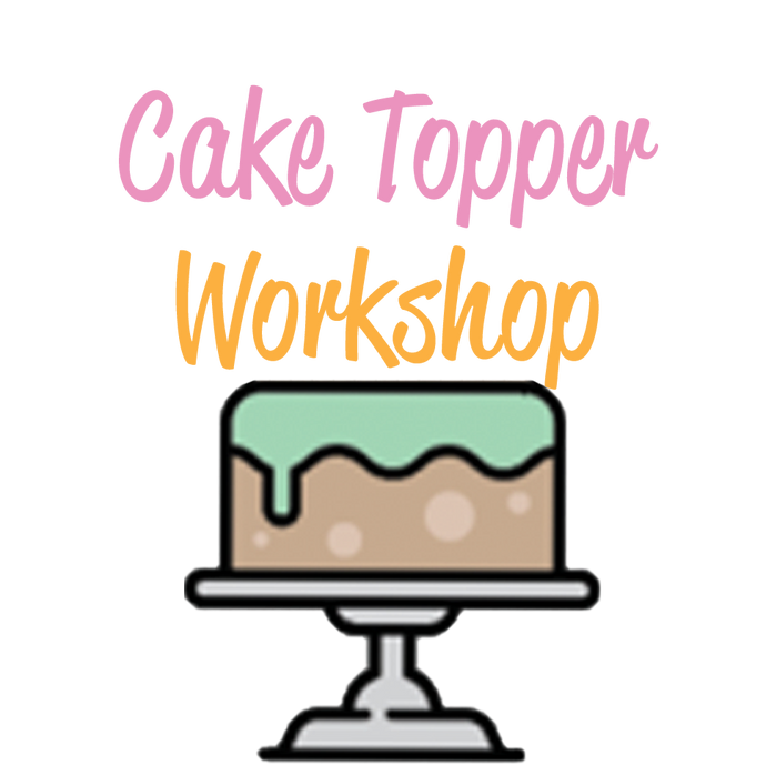 Cake Topper Workshop - Sunday 16th August