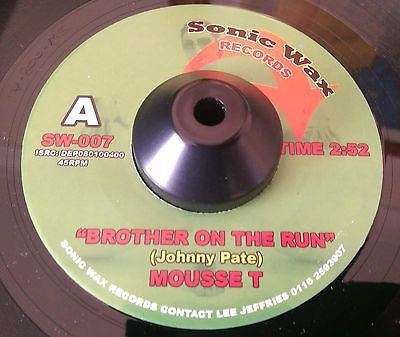 MOUSSE T - BROTHER ON THE RUN (SONIC WAX) Mint Condition