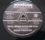 DEAN PARRISH - BRICKS, BROKEN BOTTLES AND STICKS (OUTTA SIGHT Demo) Mint Condition