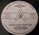 SAPPHIRES - GOTTA HAVE YOUR LOVE (OUTTA SIGHT DEMO) Mint Condition
