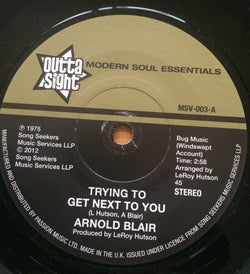ARNOLD BLAIR - TRYING TO GET NEXT TO YOU (OUTTA SIGHT) Mint Condition