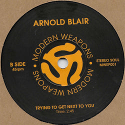 ARNOLD BLAIR - TRYING TO GET NEXT TO YOU (MODERN WEAPONS) Mint Condition