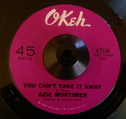 AZIE MORTIMER - YOU CAN'T TAKE IT AWAY (OKEH) Ex Condition