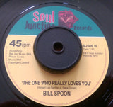 BILL SPOON - THE ONE YOU REALLY LOVES YOU (SOUL JUNCTION) Mint Condition