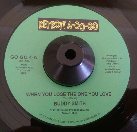 BUDDY SMITH - WHEN YOU LOSE THE ONE YOU LOVE (DETROIT A-GO-GO) Mint Condition