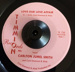 CARLTON JUMEL SMITH - LOVE OUR LOVE AFFAIR (TIMMION) Mint Condition