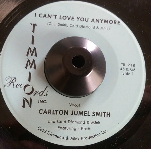 CARLTON JUMEL SMITH - I CAN'T LOVE YOU ANYMORE (TIMMION) Mint Condition