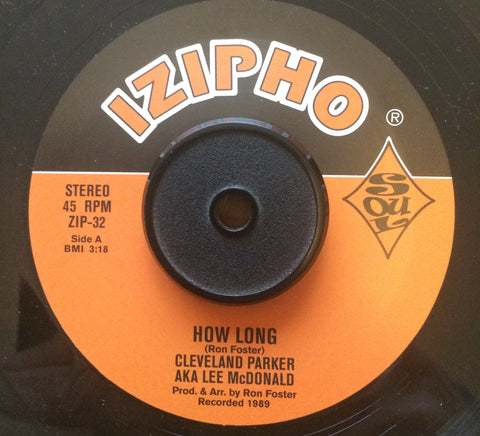 CLEVELAND PARKER - HOW LONG (IZIPHO) Mint Condition
