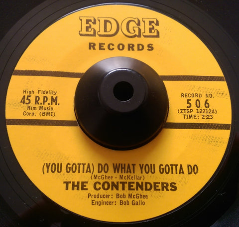 THE CONTENDERS - (YOU GOTTA) DO WHAT YOU GOTTA DO (EDGE) Ex Condition