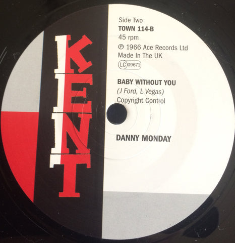 DANNY MONDAY - BABY WITHOUT YOU (KENT TOWN) Mint Condition
