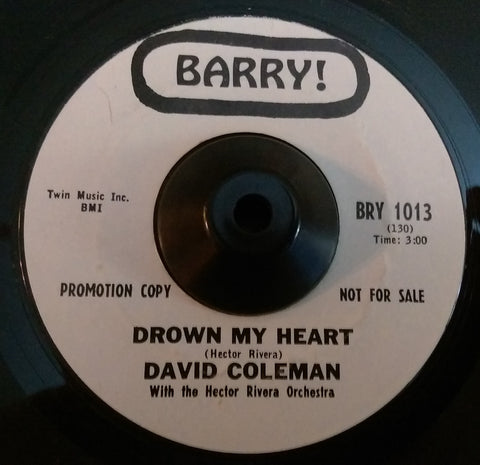 DAVID COLEMAN - DROWN MY HEART (BARRY W/Demo) Ex Condition
