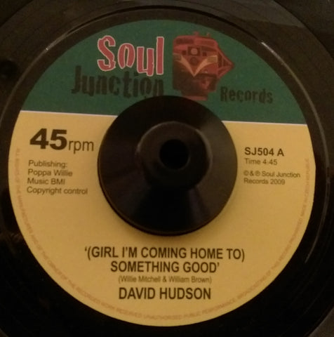 DAVID HUDSON - (GIRL I'M COMING HOME TO) SOMETHING GOOD (SOUL JUNCTION) Mint