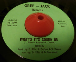 DEBRA - WHAT'S IT GONNA BE (GREE-JACK) Ex Condition