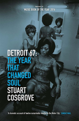 DETROIT 67: THE YEAR THAT CHANGED SOUL by STUART COSGROVE (Paperback Book)