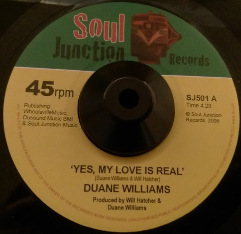 DUANE WILLIAMS - YES MY LOVE IS REAL (SOUL JUNCTION) Mint Condition