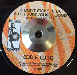 EDDIE LONG - IT DON'T MAKE SENSE BUT IT SURE SOUNDS GOOD (VAMPISOUL) Mint Condition