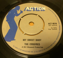 ESQUIRES - MY SWEET BABY (ACTION) Ex Condition