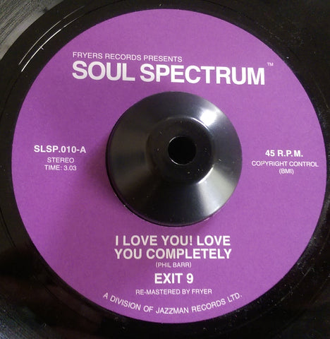 EXIT 9 - I LOVE YOU LOVE YOU COMPLETELY (SOUL SPECTRUM) Mint Condition