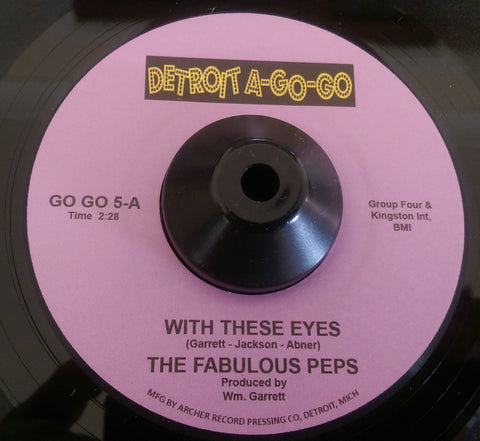 FABULOUS PEPS - WITH THESE EYES (DETROIT A-GO-GO) Mint Condition