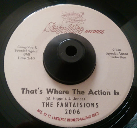 FANTAISIONS - THAT'S WHERE THE ACTION IS (SATELLITE) Ex Condition