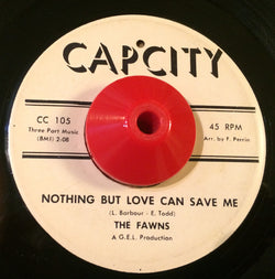 FAWNS - NOTHING BUT LOVE CAN SAVE ME (CAP CITY) Ex Condition
