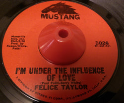 FELICE TAYLOR - I'M UNDER THE INFLUENCE OF LOVE (MUSTANG) Vg+ Condition