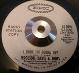 FERGUSON, DAVIS & JONES - I THINK I'M GONNA CRY (EPIC Demo) Vg+ Condition