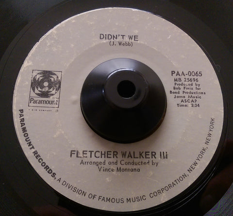 FLETCHER WALKER III - DIDN'T WE (PARAMOUNT) Vg+ Condition
