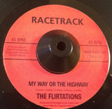 FLIRTATIONS - MY WAY OR THE HIGHWAY (RACETRACK) Mint Condition