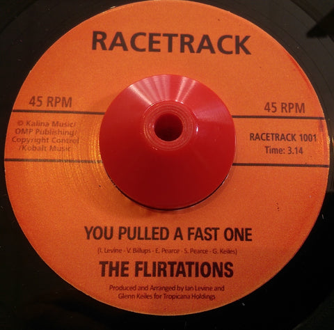 FLIRTATIONS - YOU PULLED A FAST ONE (RACETRACK) Mint Condition