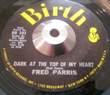 FRED PARRIS - DARK AT THE TOP OF MY HEART (BIRTH) Ex Condition
